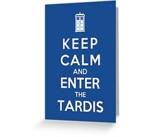 Keep Calm And Enter The Tardis Greeting Card