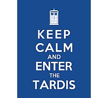 Keep Calm And Enter The Tardis Photographic Print