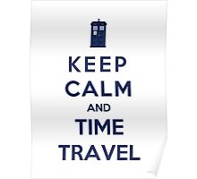 Keep Calm And Time Travel (Color Version) Poster