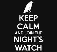 Keep Calm and Join the Night's Watch by PlatinumBastard