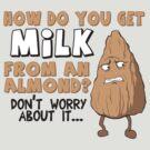 The Mystery of Almond Milk by Kelmo