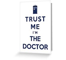 Trust Me I'm The Doctor (Colour Version) Greeting Card