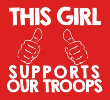 This Girl Supports Our Troops white by Dei Hendrick