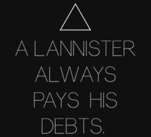 A LANNISTER ALWAYS PAYS HIS DEBTS by Clothos & Co.