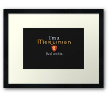Deal with it: Merlin Framed Print