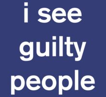 I see guilty people by careers