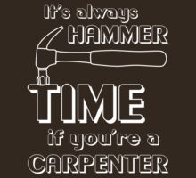It's always hammer time if you are a carpenter by careers