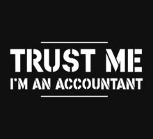 Trust Me. I'm an Accountant by careers
