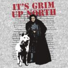 Jon Snow - It's Grim Up North by JamesShannon