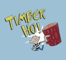 Timber Ho! by John Manicke
