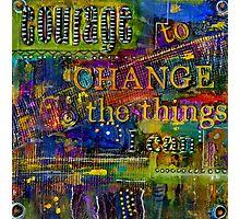 Courage to CHANGE Photographic Print