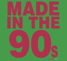 Made In The 90s by CarbonClothing