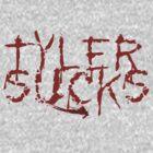 Tyler Sucks by klwomick