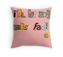 "Serial Mom - ""I'll Get You Pussy Face"" (John Waters) Throw Pillow"