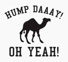 Hump Daaay! Oh Yeah! by BrightDesign