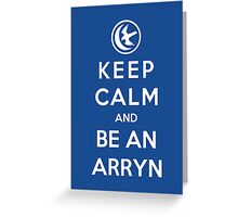 Keep Calm And Be An Arryn Greeting Card