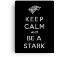 Keep Calm And Be A Stark (Color Version) Canvas Print