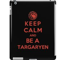 Keep Calm And Be A Targaryen (Color Version) iPad Case/Skin