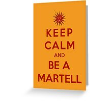 Keep Calm And Be A Martell (Color Version) Greeting Card
