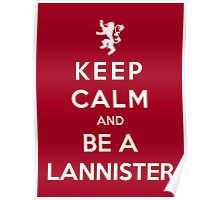 Keep Calm And Be A Lannister (White Version) Poster