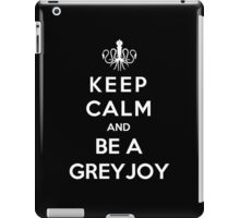 Keep Calm And Be A Greyjoy (White Version) iPad Case/Skin