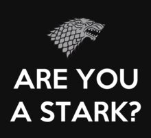 Are You A Stark by Phaedrart