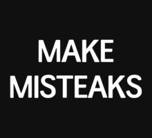 Make Misteaks by trends
