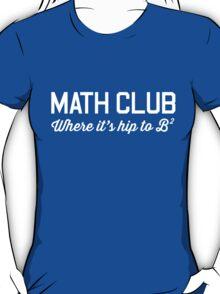 Math Club. Hip to be Square T-Shirt
