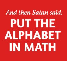 And then Satan said put the alphabet in math by trends