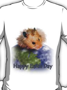 Happy Earth Day Hamster T-Shirt