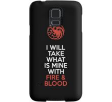 House Targaryen I Will Take What Is Mine With Fire & Blood Samsung Galaxy Case/Skin