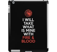 House Targaryen I Will Take What Is Mine With Fire & Blood iPad Case/Skin