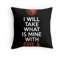 House Targaryen I Will Take What Is Mine With Fire & Blood Throw Pillow
