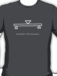 Under Pressure - T shirt T-Shirt