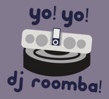 YO! YO! Dj Roomba! - Parks and Recreation  by lindseyyo