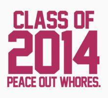 Class of 2014 - Peace Out Whores Magenta by RexLambo