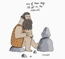 Caveman wishes for the internet by David Barneda