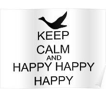 Keep Calm And Happy Happy Happy Poster
