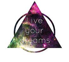 Live Your Dreams by MalvadoPhD