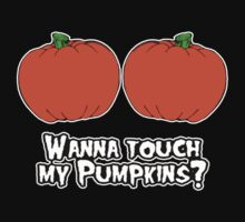WANNA TOUCH MY PUMPKIN by starone