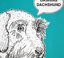 Dashing Dachshund ( Teal )   by Adam Regester