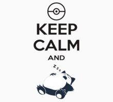 Keep Calm and Snorlax by NellyMushBean