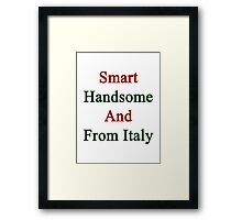 Smart Handsome And From Italy  Framed Print