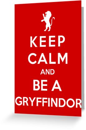 Keep Calm And Be A Gryffindor by Royal Bros Art