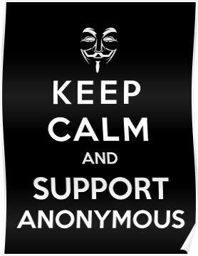 Keep Calm And Support Anonymous by Royal Bros Art