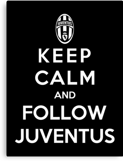 Keep Calm And Follow Juventus by Royal Bros Art