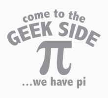 Come To The Geek Side ... We Have Pi by BrightDesign