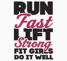 Run Fast Lift Strong Fit Girls Do It Well by Fitspire Apparel