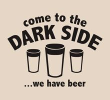 Come To The Dark Side ... We Have Beer by BrightDesign