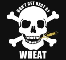 Don't Get Beat By Wheat by GlutenFreeTees